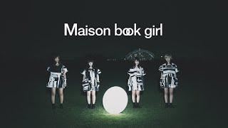 Maison book girl / snow irony / MV