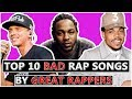 10 BAD Rap Songs By GREAT Rappers