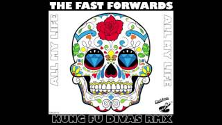 The Fast Forwards  - All my Life (Kung Fu Divas Remix)