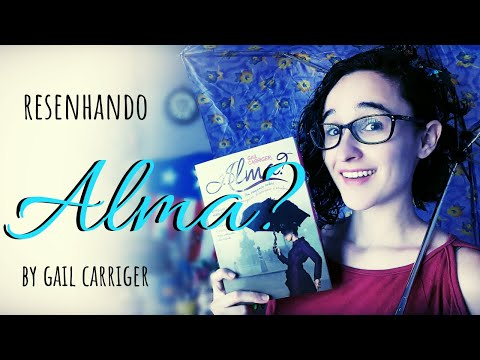 RESENHANDO || Alma? by Gail Carriger