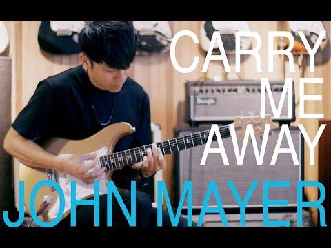 """John Mayer - """"Carry Me Away"""" Guitar Cover by TinHang (w/Guitar Tab)"""