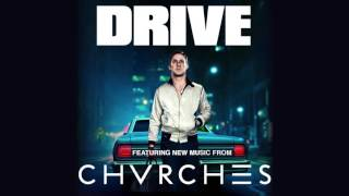 Drive - Get Away (CHVRCHES)