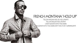 "French Montana ""Hold Up"" ft. Chris Brown & Migos [LYRICS]"