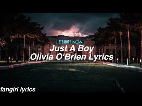 Just A Boy || Olivia O'Brien Lyrics