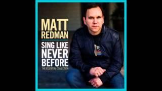 10, 000 Reasons - Matt Redman (Sing Like Never Before Album) - Radio Version