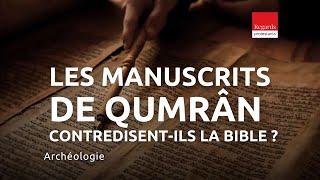 Les manuscrits de Qumrân contredisent-ils la Bible ? Entretien ave Michael Langlois