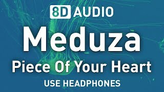 Meduza Ft. Goodboys   Piece Of Your Heart | 8D AUDIO 🎧