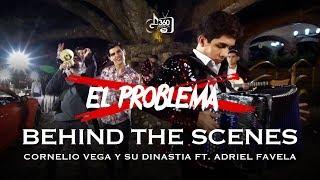 """Cornelio Vega y Su Dinastia """"El Problema"""" feat. Adriel Favela (Detrás de Cámaras)"""
