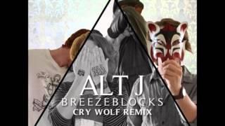 Alt-j - Breezeblocks (Cry Wolf Remix)