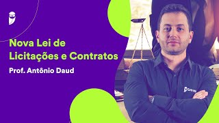 Nova Lei de Licitações e Contratos - Prof. Antônio Daud