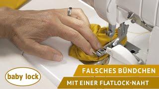 baby lock Overlock - mit einer Flachnaht / Flatlocknaht ein falsches Bündchen nähen