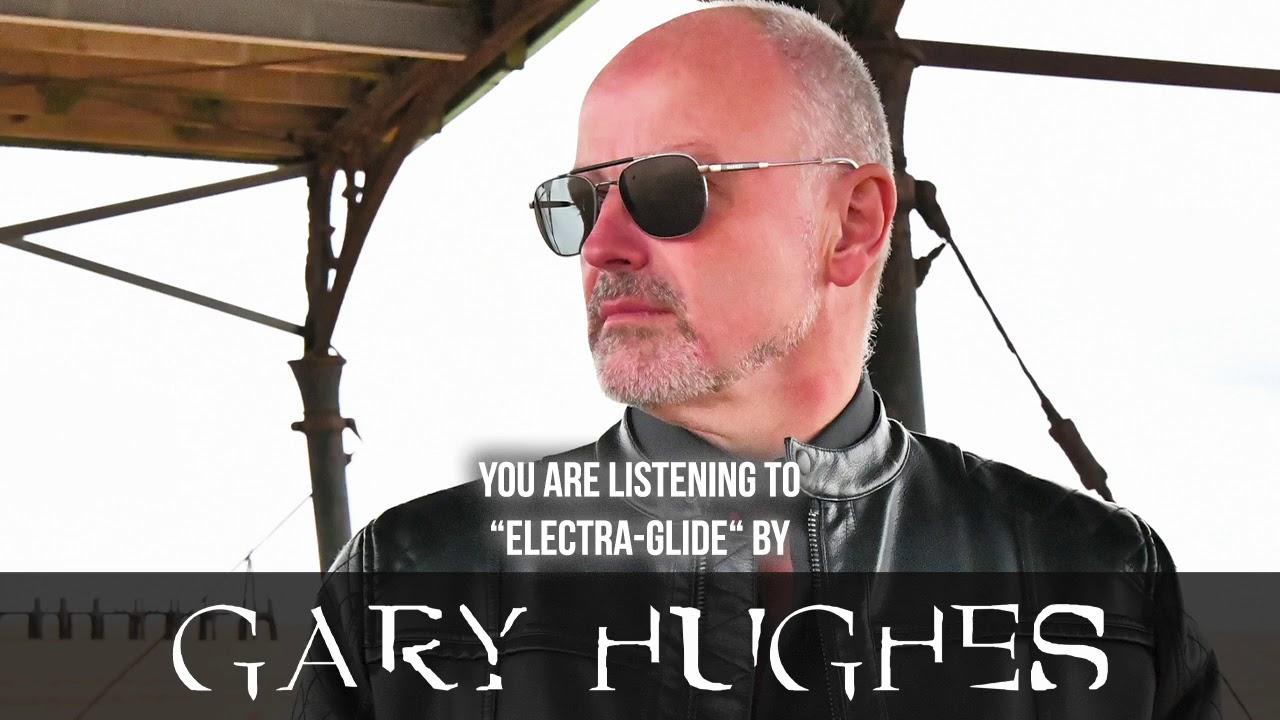 GARY HUGHES - Electra glide