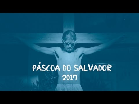 Páscoa do Salvador - 2017