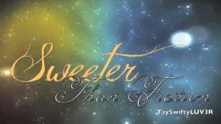 Sweeter Than Fiction - Taylor Swift Lyrics HQ (Studio)