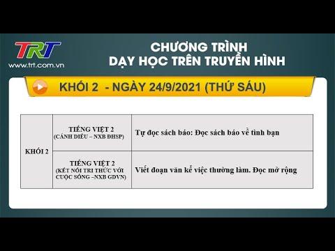 Lớp 2: Tiếng Việt (2 tiết) - Dạy học trên truyền hình HueTV ngày 24/9/2021