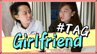 Girlfriend Tag |我地既相識過程+交往經過|GF vs GF