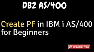 IBM i, AS400 Tutorial, iSeries, System i, DB2 - CRTPF in AS400 for Beginenrs