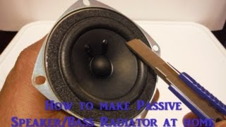 How to make Passive Speaker/Bass radiator at home