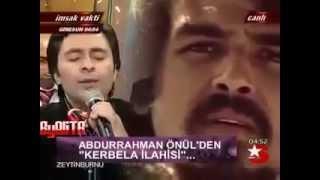 Abdurrahman Önül - Nihat Hatipoğlu KERBELA Mp.4 ÇOK GÜZEL