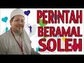 Download Video PERINTAH BERAMAL SOLEH OLEH KH.TENGKU ZULKARNAIN