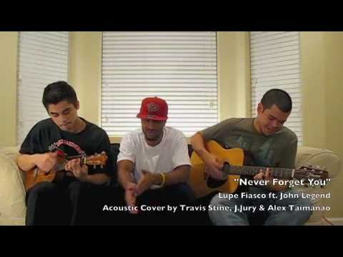 Never Forget You - Lupe Fiasco & John Legend (acoustic cover with Travis Stine & J.Jury)