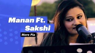 Manan ft Sakshi - More Piya - songdew