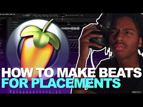 How To Make Beats For Placements 2018 | FL Studio Tutorial