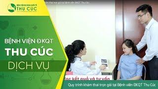 Quy trình khám thai trọn gói tại Bệnh viên ĐKQT Thu Cúc