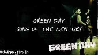 Green Day - Song Of The Century - Lyrics