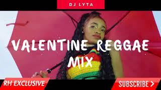DJ LYTA  - 2018 HOT NEW  VALENTINE REGGEA  ONE DROP MIX (RH EXCLUSIVE)
