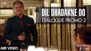 Dialogue Promo 2 - Dil Dhadakne Do