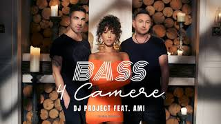 DJ PROJECT Feat. AMI   4 Camere | BASS BOSTED
