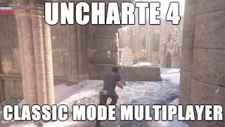 Uncharted 4 - Classic Mode Multiplayer -  BETA TEST