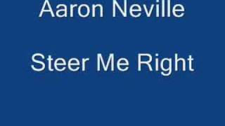 Aaron Neville Steer Me Right