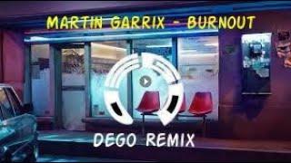 Martin Garrix - Burnout ( Dego Remix) ft.Justin M - dego