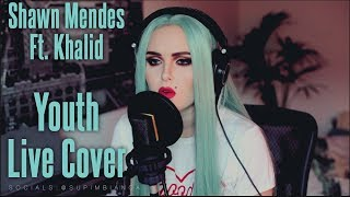 Shawn Mendes   Youth Ft. Khalid (Live Cover)
