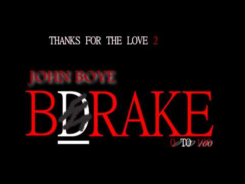 "JOHN BOYE VS DRAKE ""HIT THE BRAKE"""