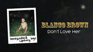 Blanco Brown Don't Love Her