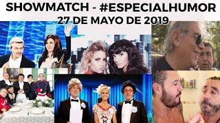 Showmatch #ESPECIALHUMOR - Programa 27/05/19
