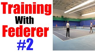Training with Roger Federer #2 | Top Tennis Training