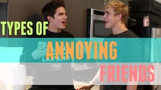 Types of Annoying Friends (w/ Jake Paul) | Brent Rivera