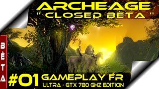 [ ArcheAge ] Gameplay FR #01 Les Nuiens / Découverte Bêta - [ Ultra GTX 780 Ghz Edition ]