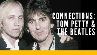 Connections: Tom Petty and The Beatles