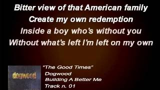 Dogwood - The Good Times (Lyrics)