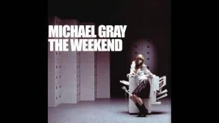 Michael Gray   The Weekend (Albert Cabrera Vocal Mix)