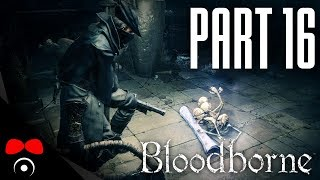 PŘÍJEZD DO CAINHURSTU! | Bloodborne #16