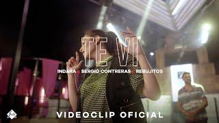 Indara, Sergio Contreras, Rebujitos - Te Vi (Videoclip Oficial)