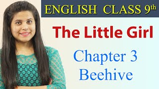 The Little Girl - Class 9 - English Beehive | Beehive Chapter 3 Explanation