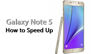 How to Speed Up the Galaxy Note 5