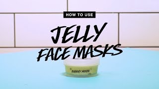 How To Use: Jelly Mask | Lush
